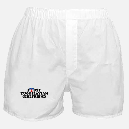 I Love My Yugoslavian Girlfriend Boxer Shorts
