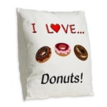 I Love Donuts Burlap Throw Pillow