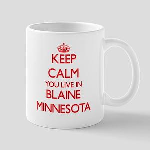 Keep calm you live in Blaine Minnesota Mugs