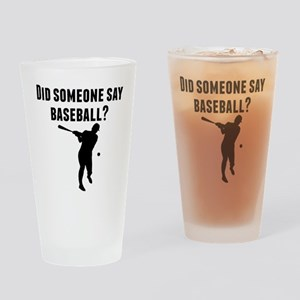 Did Someone Say Baseball Drinking Glass