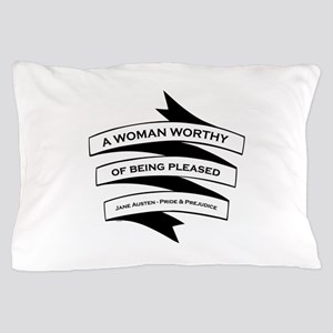 Woman Worthy of Being Pleased Pillow Case