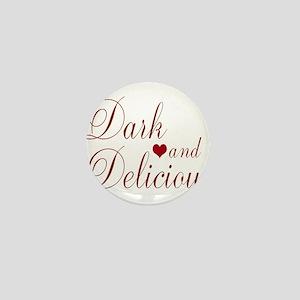 Dark and Delicious Mini Button