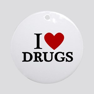 I love Drugs Ornament (Round)