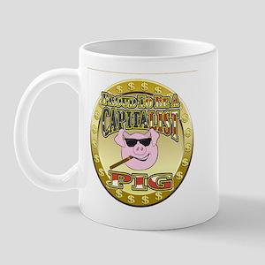 Proud To Be A Capitalist Pig! Mug