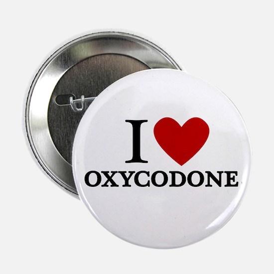 """I Love Oxycodone 2.25"""" Button"""