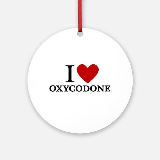 I Love Oxycodone Ornament (Round)