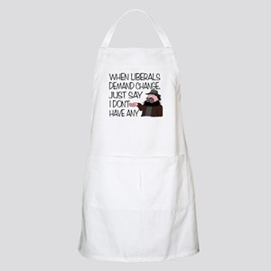 When Liberals Demand Change BBQ Apron