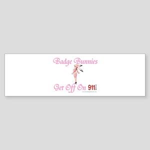 Badge Bunnies Get Off Bumper Sticker