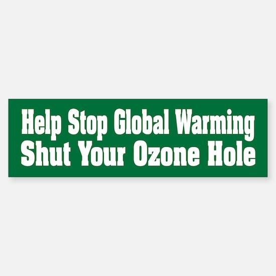 Shut Your Ozone Hole Green Bumper Bumper Bumper Sticker