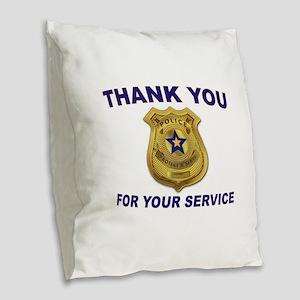 POLICE THANKS Burlap Throw Pillow