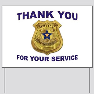 POLICE THANKS Yard Sign
