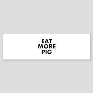 Eat More Pig Bumper Sticker