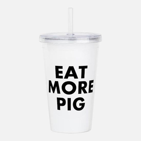 Eat More Pig Acrylic Double-wall Tumbler