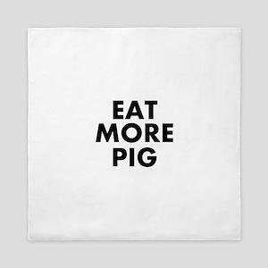 Eat More Pig Queen Duvet