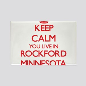 Keep calm you live in Rockford Minnesota Magnets