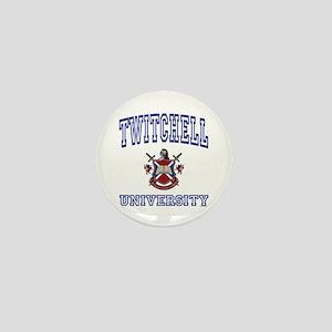 TWITCHELL University Mini Button