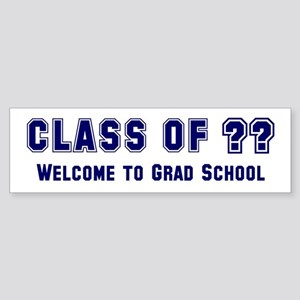 """Class of ?? Welcome..."" Bumper Sticker"