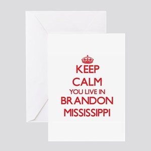 Keep calm you live in Brandon Missi Greeting Cards