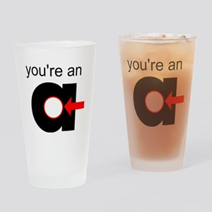 You're an A-Hole Drinking Glass