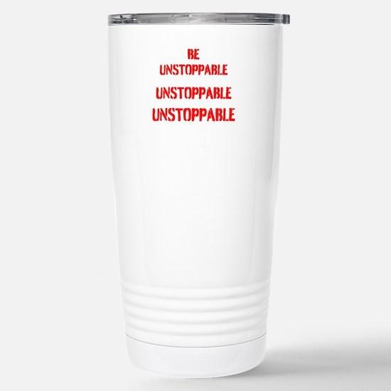 Be Unstoppable Travel Mug
