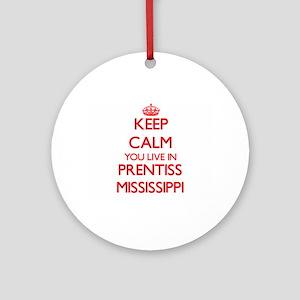 Keep calm you live in Prentiss Mi Ornament (Round)