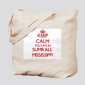 Keep calm you live in Sumrall Mississippi Tote Bag