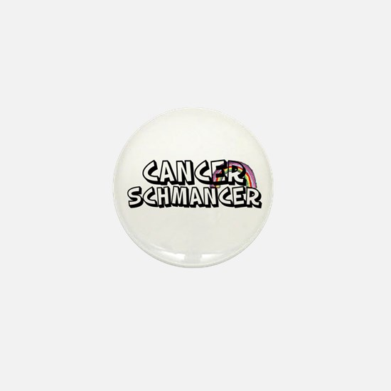 Cancer Schmancer Mini Button