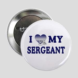 Love My Sergeant Button