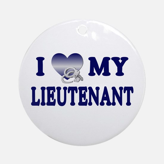 Love My Lieutenant Ornament (Round)