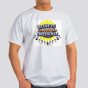 Believe And You Can Include Light T-Shirt
