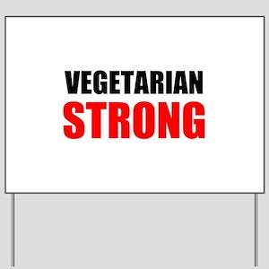 Vegetarian Strong Yard Sign