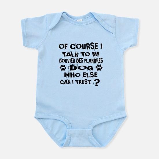 Of Course I Talk To My Bouvier Baby Light Bodysuit