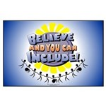 Believe and Include Large Poster