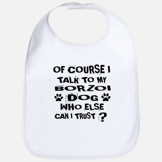 Of Course I Talk To My Borzoi Dog Cotton Baby Bib