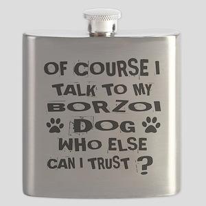 Of Course I Talk To My Borzoi Dog Flask
