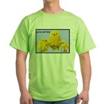 We're Not Food: Chickens Green T-Shirt
