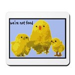 We're Not Food: Chickens Mousepad
