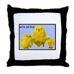 We're Not Food: Chickens Throw Pillow