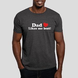 Dad Likes Me Best Dark T-Shirt