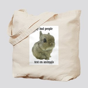 Only Bad People Test on Animals Tote Bag
