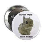 """Only Bad People Test on Animals 2.25"""" Button"""