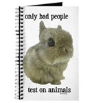Only Bad People Test on Animals Journal