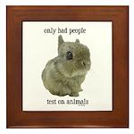 Only Bad People Test on Animals Framed Tile