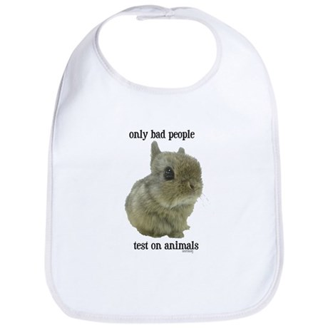 Only Bad People Test on Animals Bib