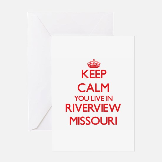 Keep calm you live in Riverview Mis Greeting Cards