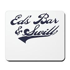 Ed's Bar & Swill Mousepad