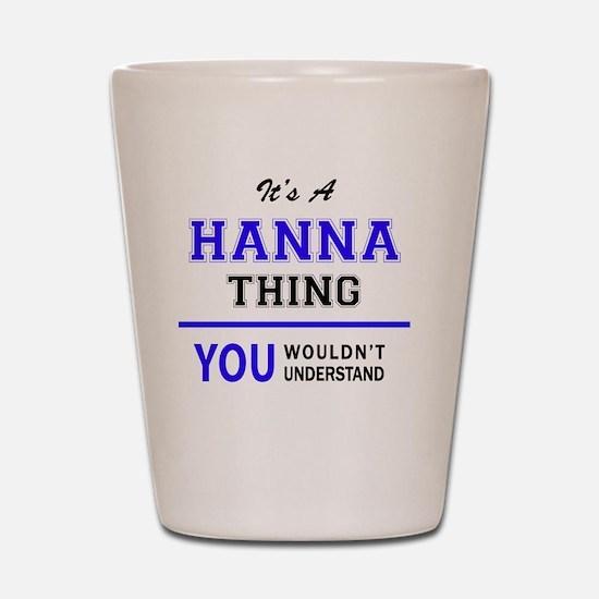 Cute Hanna Shot Glass