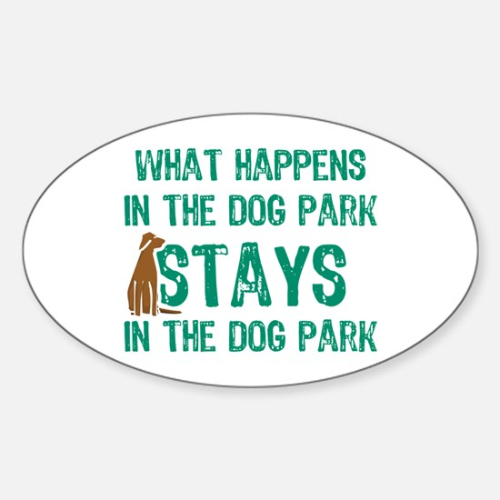 Stays In The Dog Park Oval Decal