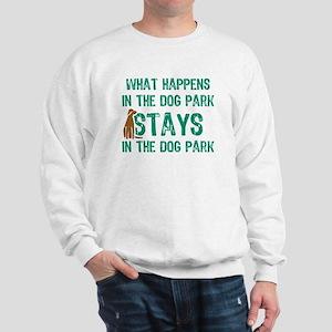 Stays In The Dog Park Sweatshirt