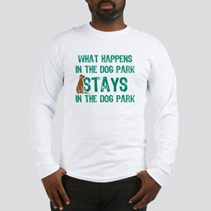 Stays In The Dog Park Long Sleeve T-Shirt